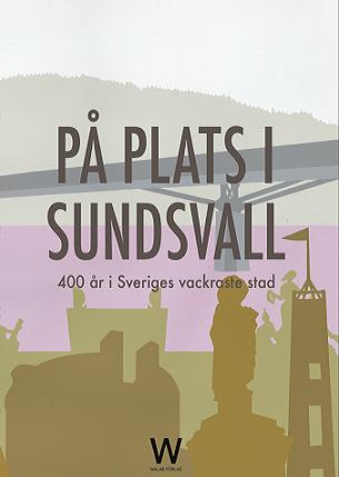 På plats i Sundsvall – ny bok om 400-åringen!